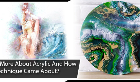 Know More About Acrylic And How This Technique Came About?