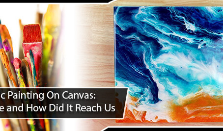 Acrylic Painting On Canvas: Where and How Did It Reach Us