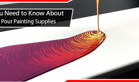 All You Need to Know About Acrylic Pour Painting Supplies