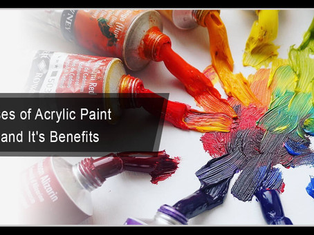 Uses of Acrylic Paint and It's Benefits