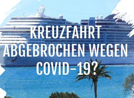Kreuzfahrt abgebrochen wegen COVID-19 - Ihre Rechte