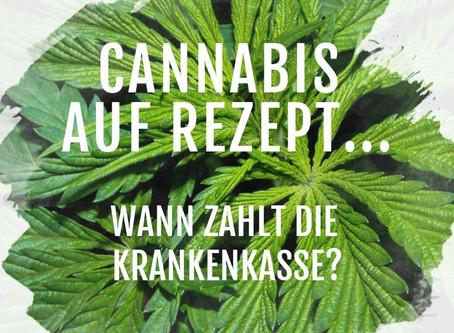 Cannabis auf Rezept - Wann zahlt die Kasse?