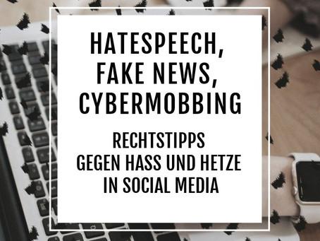 Hate Speech, Fake News, Cybermobbing - Rechtstipps gegen Hass und Hetze in Social Media