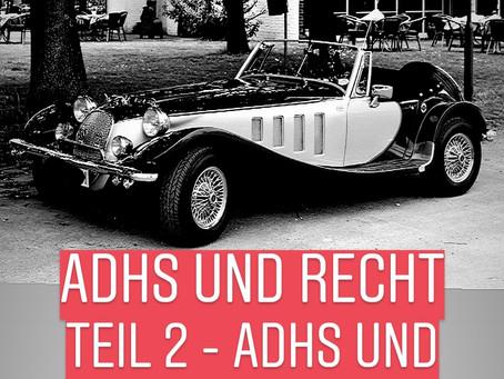 ADHS und Recht Teil 2 - ADHS und Straßenverkehr