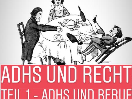 Neue Blog-Serie: ADHS und Recht - Teil 1 - ADHS und Beruf