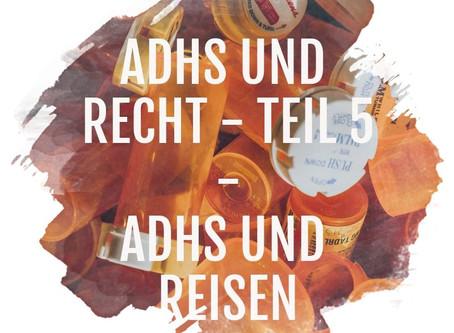 ADHS und Recht: Teil 5 – ADHS und Reisen