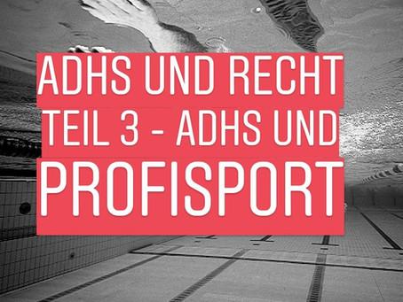 ADHS und Recht Teil 3 - ADHS im Profisport