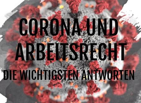 Corona und Arbeitsrecht - die wichtigsten Antworten!