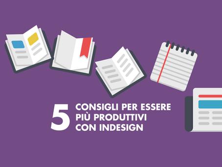 5 consigli per essere più produttivi con InDesign - parte 2