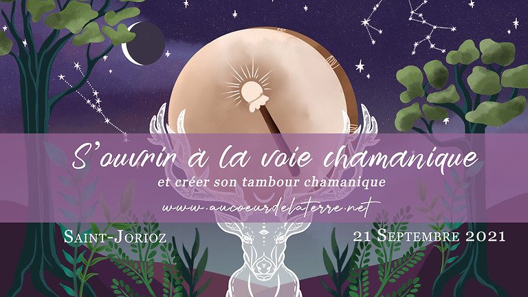 S'ouvrir à la voie chamanique et donner naissance à son tambour