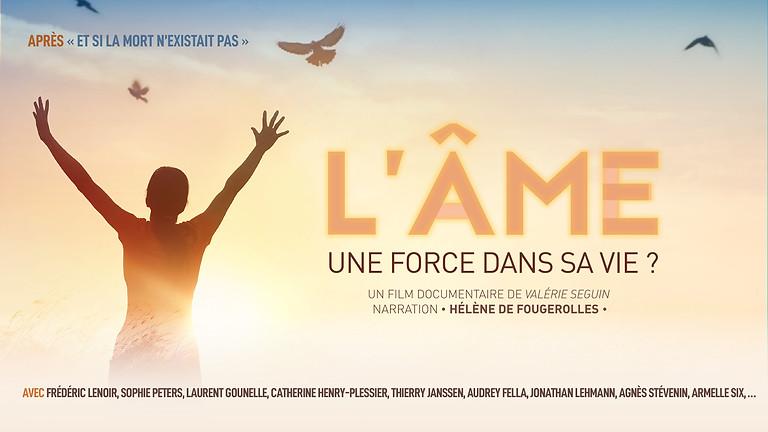 """18h30 /Film+ Débat : """"L'ÂME : Comment aller à la rencontre de son âme et en faire une force dans sa vie ?"""" (1)"""