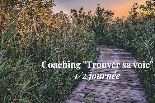 """Coaching """"Trouver sa voie"""" 1/2 journée"""