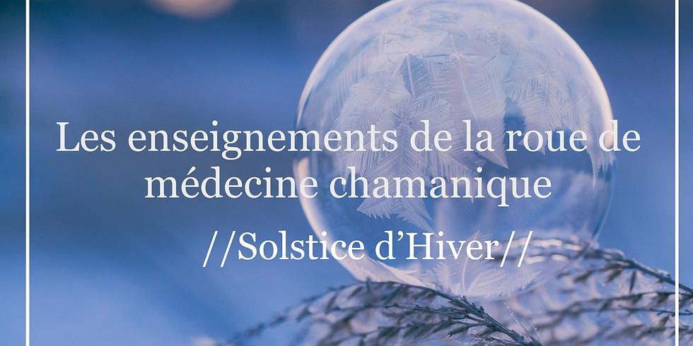 Les enseignements de la roue de médecine  / Solstice d'Hiver