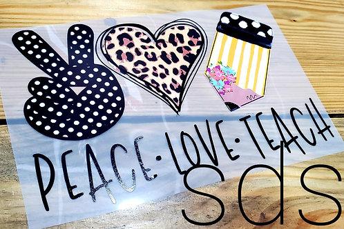 Peace Love Teach HTV Transfer