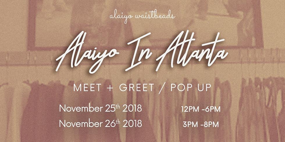 Alaiyo In Atlanta | Meet +Greet/Pop-Up