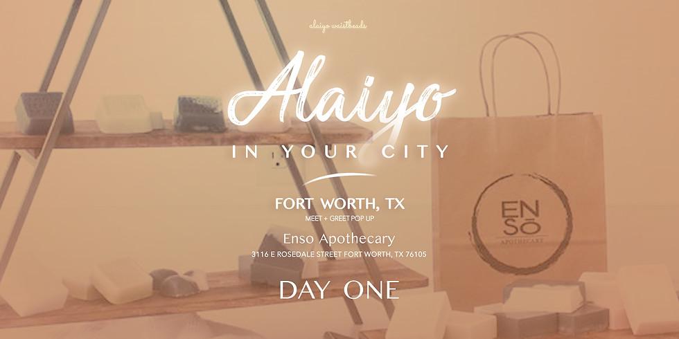 Alaiyo In Fort Worth | Meet +Greet/Pop-Up (Day One)