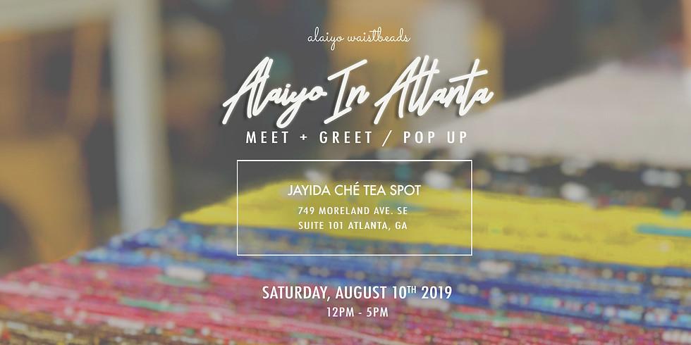 Alaiyo In Atlanta | Meet +Greet/Pop-Up (Day Two)