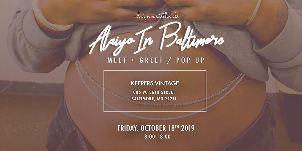 Alaiyo In Baltimore | Meet +Greet/Pop-Up (Day One)