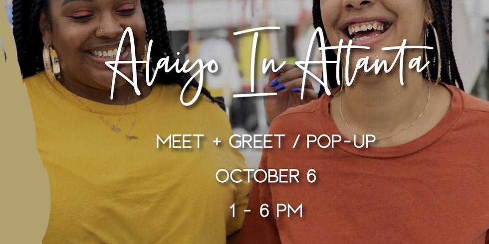 Alaiyo In Atlanta | Meet +  Greet/Pop-Up