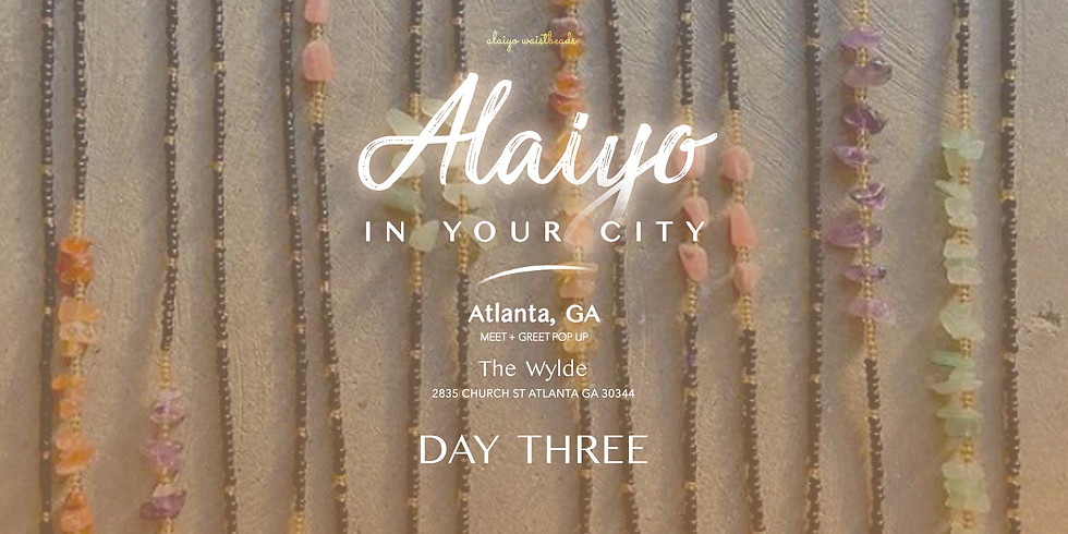 Alaiyo In Atlanta | Meet +Greet/Pop-Up (Day Three)
