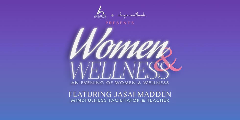 Women & Wellness Featuring Jasai Madden @ The Foundation Center