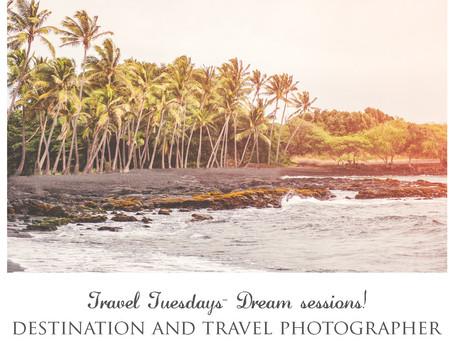 Travel Tuesdays- Dream Sessions