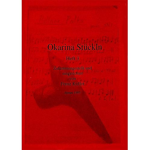Okarina Stückl`n Heft 3 von Kofler Franz