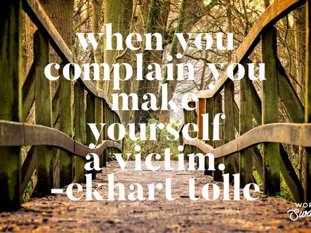 Complaining Creates Resistance
