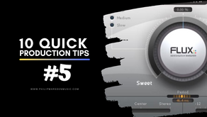 10 Quick Production Tips | #5