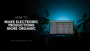 How to Make Your Electronic Productions More Organic