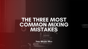 Get Better Mixes | The Three Most Common Mixing Mistakes