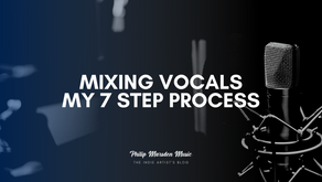 Mixing Vocals | My 7 Step Process