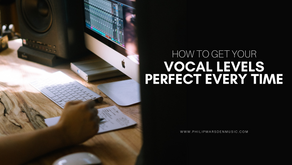 How to Get Your Vocal Levels Perfect Every Time