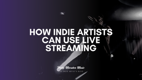 How Indie Artists Can Use Live Streaming