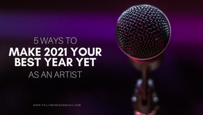 5 Ways to Make 2021 Your Best Year Yet as an Artist