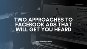 Two Approaches to Facebook Ads That Will Get You Heard