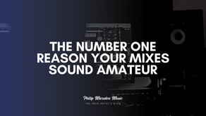 The Number One Reason Your Mixes Sound Amateur