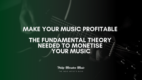 Make Your Music Profitable - The Fundamental Theory Needed to Monetise Your Music
