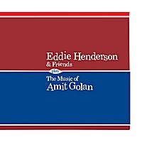 Eddie Henderson - The Music Of Amit Golan