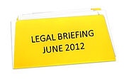 LEGAL BRIEFING JUNE 2012
