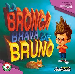 """""""LA BRONCA BRAVA DE BRUNO"""""""