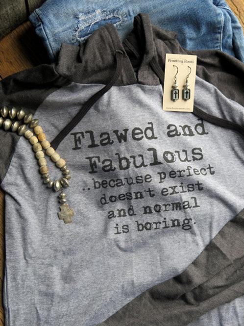 """""""Flawed & Fabulous"""" Hoodie"""