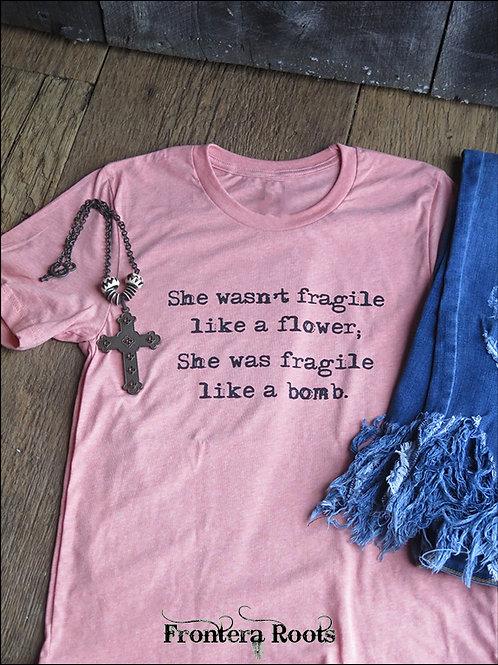 """Fragile Like A Bomb"" T Shirt"