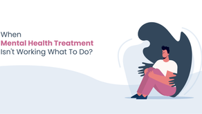When Mental Health Treatment Isn't Working What To Do?