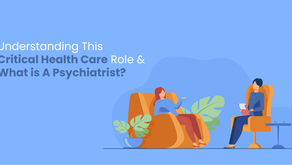 Understanding This Critical Health Care Role and What is A Psychiatrist?