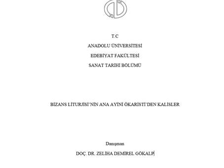 BİZANS LİTURJİSİ'NİN ANA AYİNİ ÖKARİSTİ'DEN KALİSLER