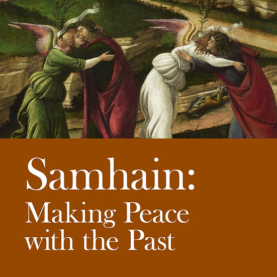 Samhain: Making Peace with the Past