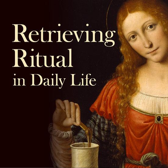 Retrieving Ritual in Daily Life