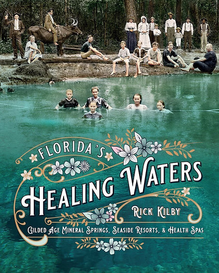 Florida's Healing Waters by Rick Kilby