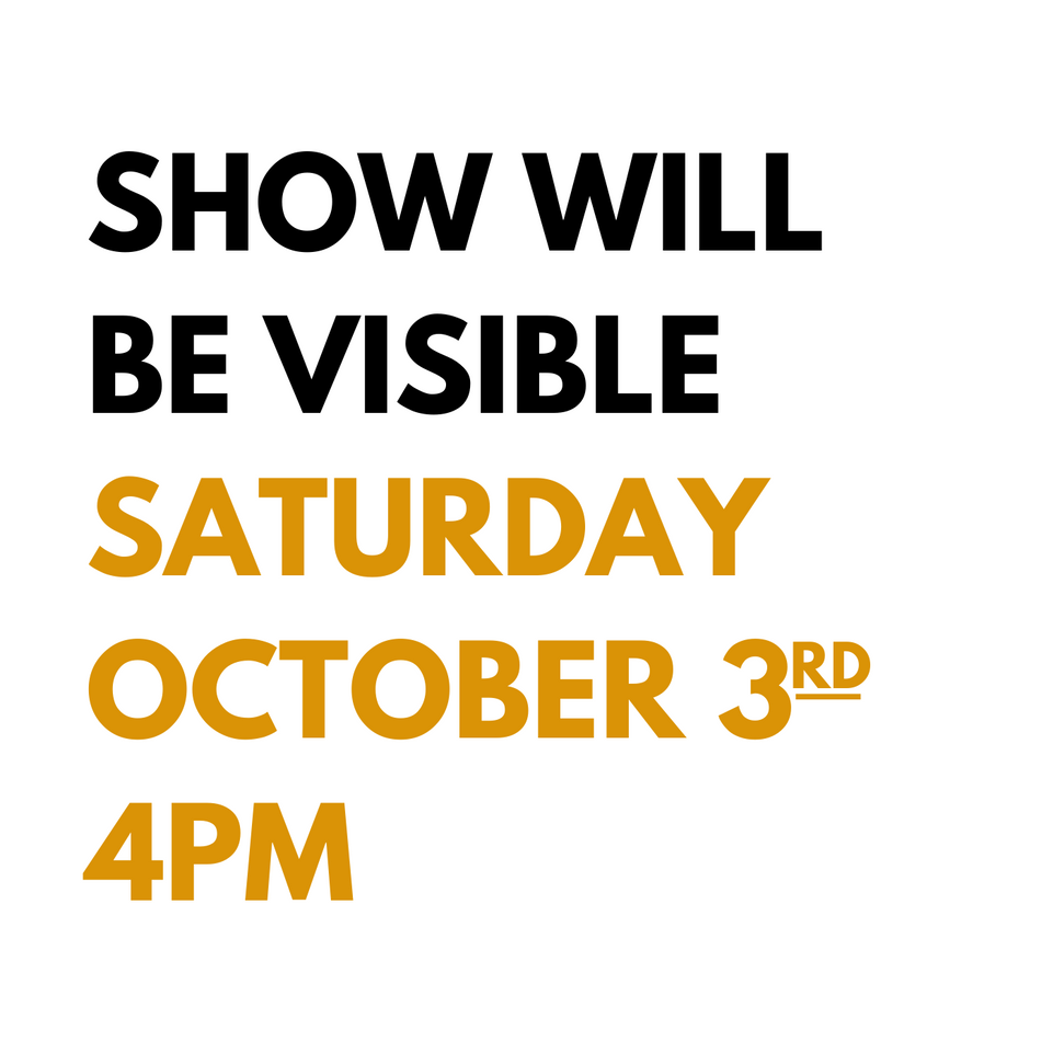 SHOW WILL BE VISIBLE SATURDAY OCTOBER 3R